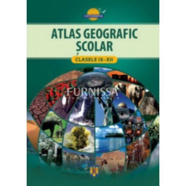 Atlas geografic scolar clasele IX-XII